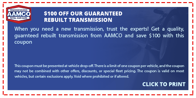 TRANSMISSIONS AAMCO $100 OFF OUR GUARANTEED TOTAL CAR CARE REBUILT TRANSMISSION When you need a new transmission, trust the experts! Get a quality, guarnteed rebuilt transmission from AAMCO and save $100 with this coupon This coupon must be presented at vehide drop-off. There is a limit of one coupon per vehicle, and the coupon may not be combined with other offers, discounts, or special fleet pricing. The coupon is valid on most vehides, but certain exclusions apply. Void where prohibited or if altered. CLICK TO PRINT